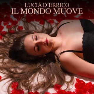 Lucia D'errico - Il Mondo Muove (Radio Date: 12-06-2020)