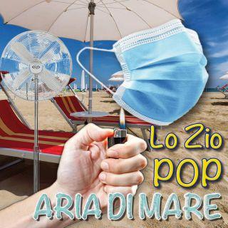 Lo Zio Pop - Aria Di Mare (Radio Date: 25-06-2021)
