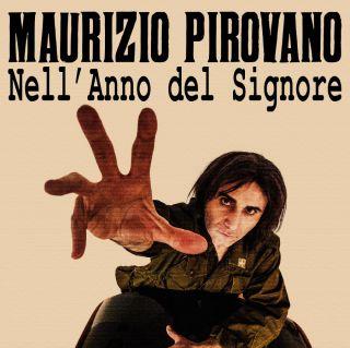 Maurizio Pirovano - Nell'anno Del Signore (Radio Date: 10-02-2020)
