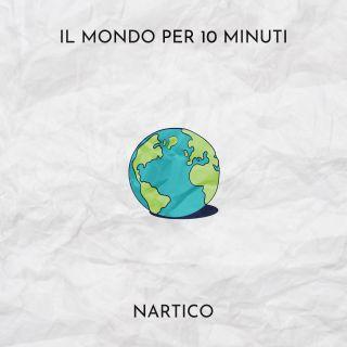 Nartico - Il Mondo Per 10 Minuti (Radio Date: 16-10-2020)