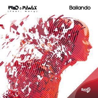 Pilo & Pawax - Bailando (feat. Mary) (Radio Date: 23-03-2020)