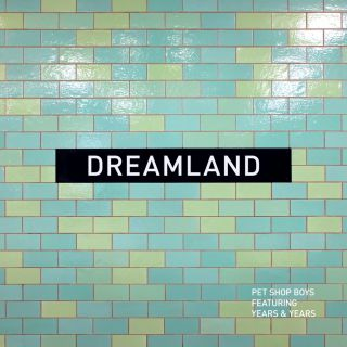 Pet Shop Boys - Dreamland (feat. Years & Years)