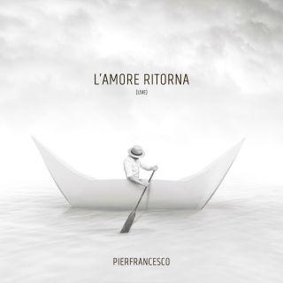 Pierfrancesco Nannoni - L'amore Ritorna (Radio Date: 07-06-2021)