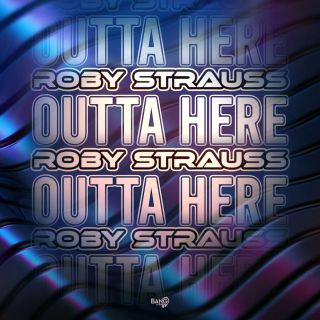 Roby Strauss - Outta Here (Radio Date: 10-09-2020)