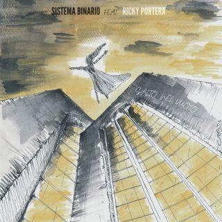 Salto nel vuoto (feat. Ricky Portera), di Sistema Binario