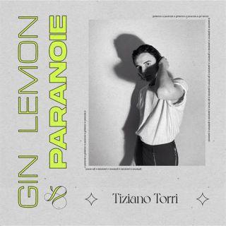 Tiziano Torri - Gin Lemon E Paranoie (Radio Date: 04-06-2021)
