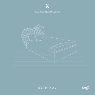 Xeur - With You (feat. Sam Prestwich) (Radio Date: 17-11-2020)