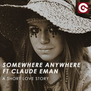 a short love story Somewhere Anywhere feat. Claude Eman