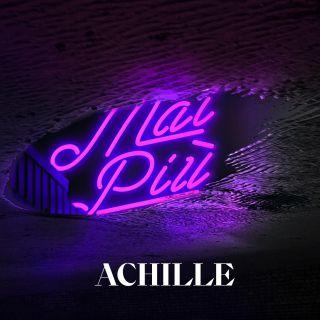Achille - Mai Più (Radio Date: 26-02-2021)