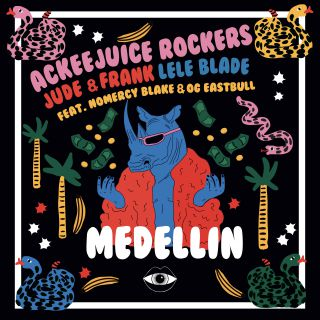 Ackeejuice Rockers, Jude & Frank & Lele Blade - Medellin (feat. Nomercy Blake & Og Eastbull) (Radio Date: 29-11-2019)