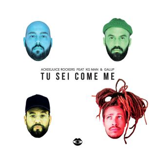 Ackeejuice Rockers - Tu sei come me (feat. KG Man & Galup) (Radio Date: 27-07-2018)