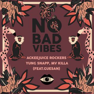 Ackeejuice Rockers, Yung Snapp & MV Killa - No Bad Vibes (feat. Guesan) (Radio Date: 23-04-2021)