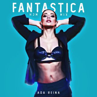 Ada Reina - Fantastica (HJM Mix) (Radio Date: 27-03-2020)