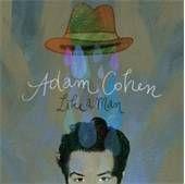 """""""Like A Man"""" è il titolo del nuovo album di Adam Cohen: in uscita il prossimo 4 Ottobre. Il primo singolo si intitola """"What Other Guy"""". Radio Date 9 Settembre"""