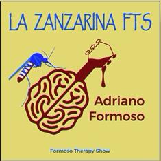 Adriano Formoso - La zanzarina Fts (formoso Therapy Show) (Radio Date: 01-11-2019)