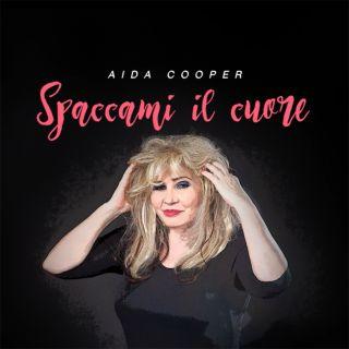 Aida Cooper - Spaccami Il Cuore (Radio Date: 22-11-2019)