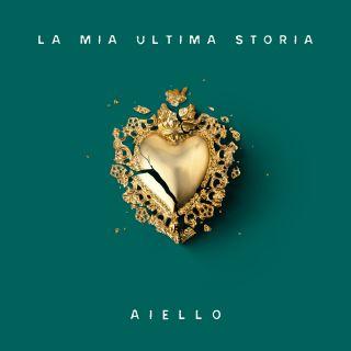 Aiello - La Mia Ultima Storia (Radio Date: 06-09-2019)