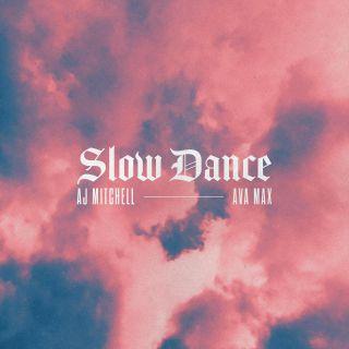Aj Mitchell - Slow Dance (feat. Ava Max) (Radio Date: 25-10-2019)