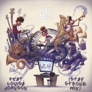 AJR - Weak (feat. Louisa Johnson) (Stay Strong Mix) (Radio Date: 05-05-2017)