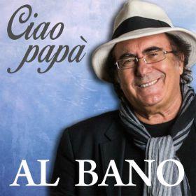 Al Bano - Ciao papà (Radio Date: 07-03-2014)