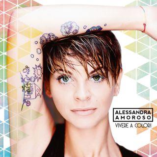 Alessandra Amoroso - Vivere a colori (Radio Date: 17-06-2016)