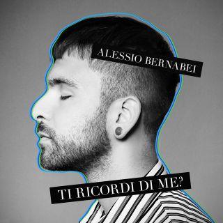 Alessio Bernabei - Ti ricordi di me? (Radio Date: 15-06-2018)