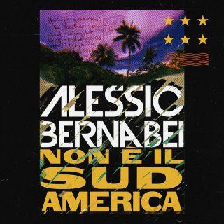 Alessio Bernabei - Non è il Sudamerica (Radio Date: 09-06-2017)