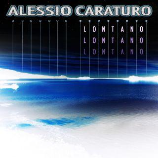 Alessio Caraturo - Lontano Lontano Lontano (Radio Date: 14-04-2017)