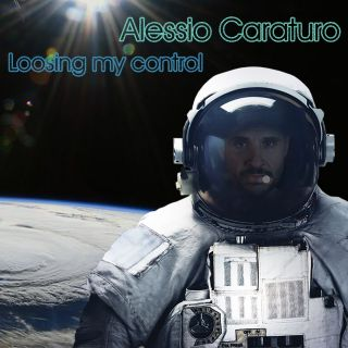 Alessio Caraturo - Loosing My Control (Radio Date: 07-05-2021)