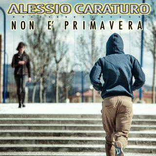 Alessio Caraturo - Non è primavera (Radio Date: 24-11-2017)