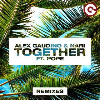 Alex Gaudino & Nari - Together (feat. Pope) (Remixes) (Radio Date: 08-11-2018)
