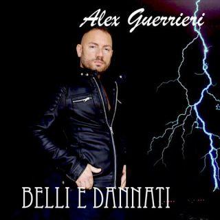 Alex Guerrieri - Belli e dannati (Radio Date: 15-09-2017)