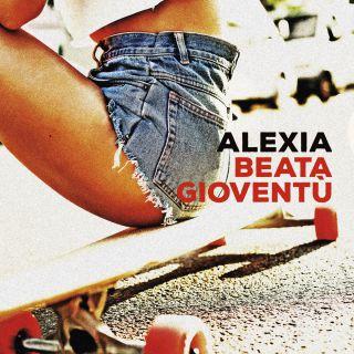 Alexia - Beata gioventù (Radio Date: 19-05-2017)