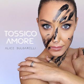 Tossico amore, di Alice Bulgarelli