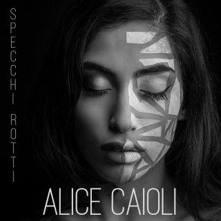 Alice Caioli - Specchi rotti (Radio Date: 26-01-2018)