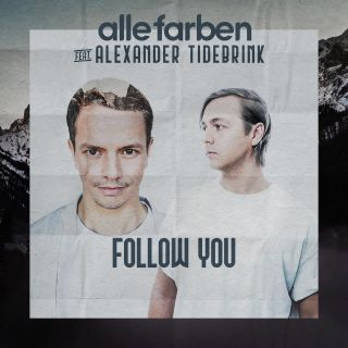 Alle Farben & Alexander Tidebrink - Follow You (Radio Date: 20-03-2020)