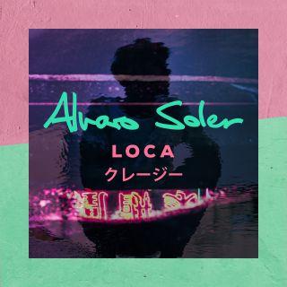 Alvaro Soler - Loca (Radio Date: 22-02-2019)