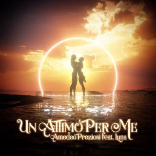 Un attimo per me (feat. Luna), di Amedeo Preziosi