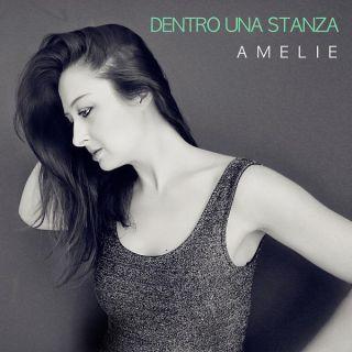 Amelie - Dentro una stanza (Radio Date: 04-05-2018)
