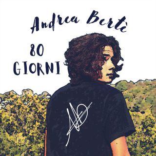 80 Giorni, di Andrea Bertè