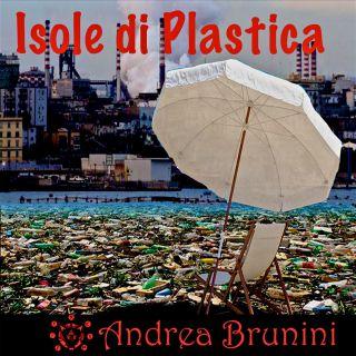 Andrea Brunini - Isole Di Plastica (Radio Date: 15-01-2021)