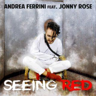 Andrea Ferrini - Seeing Red (feat. Jonny Rose) (Radio Date: 05-10-2018)