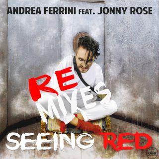 Andrea Ferrini - Seeing Red (feat. Jonny Rose) (Remixes) (Radio Date: 14-12-2018)