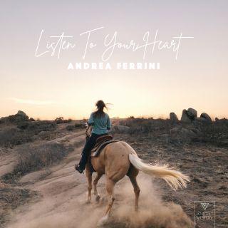 Andrea Ferrini - Listen To Your Heart (Radio Date: 27-03-2020)