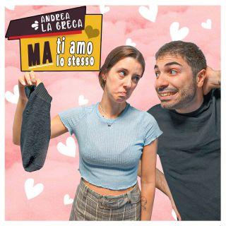 Andrea La Greca - Ma Ti Amo Lo Stesso (Radio Date: 06-07-2020)