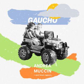 Andrea Muccin - Gaucho (Radio Date: 17-01-2020)