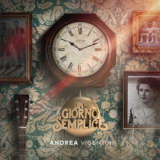 Andrea Vigentini - Un Giorno Semplice (Radio Date: 11-10-2019)