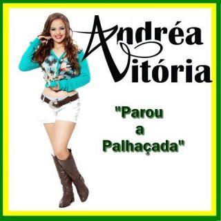 Andréa Vitória - Parou a Palhaçada (Radio Date: 16-07-2014)