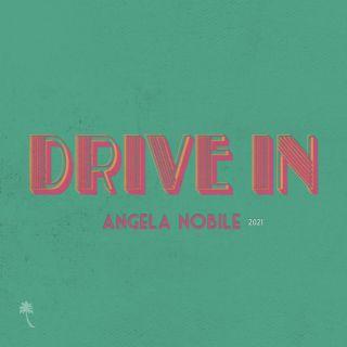 Angela Nobile - Drive In (Radio Date: 09-04-2021)