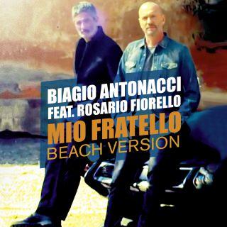 Biagio Antonacci - Mio fratello (feat. Rosario Fiorello) (Beach Version) (Radio Date: 13-07-2018)
